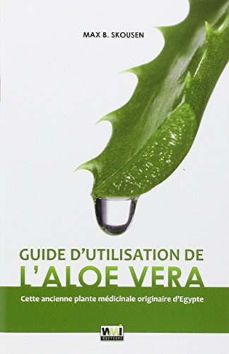 9782952439534: Guide d'utilisation de l'Aloe Vera