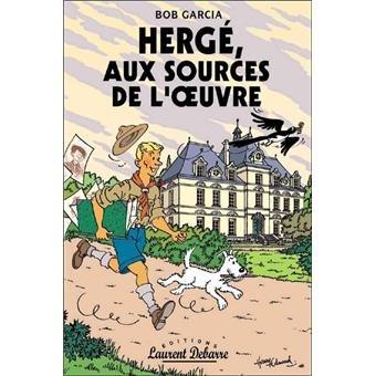 9782952444071: Hergé, aux sources de l'oeuvre : Essai
