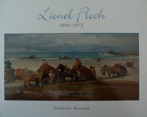 9782952444316: Lionel Floch, peintre breton