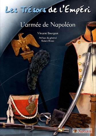 9782952458313: Les Trésors de l'Empéri : L'armée de Napoléon, La collection Raoul et Jean Brunon, édition bilingue français-anglais