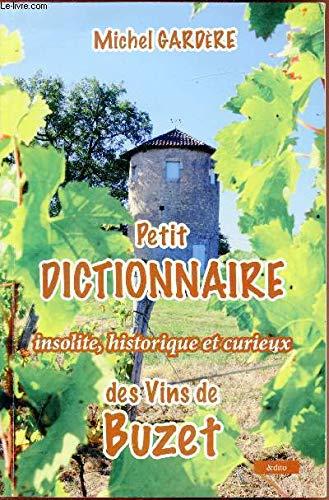 9782952479233: Petit Dictionnaire Insolite, Historique et Curieux des Vins de Buzet
