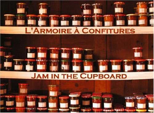 9782952480406: L'armoire a Confitures - Jam in the Cupboard (French and English Edition)