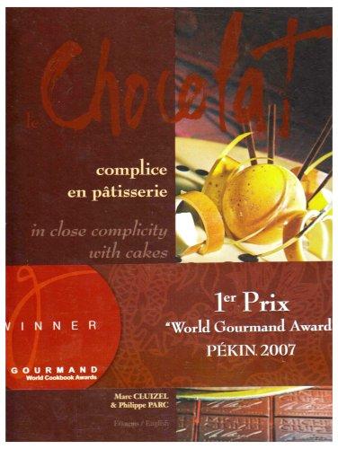 9782952483025: Le chocolat : Complice en pâtisserie