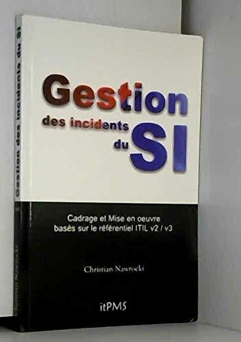 9782952485111: Gestion des Incidents du Si - Cadrage et Mise en Oeuvre Base Sur Itil V2/V3