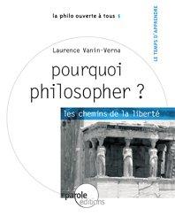 9782952491587: Pourquoi philosopher ? : Les chemins de la libert�