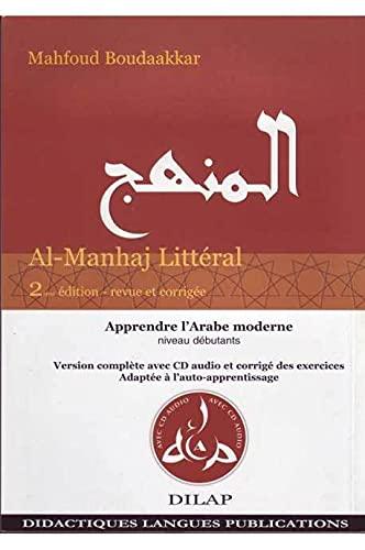 9782952495783: Al-Manhaj Littéral : Ensemble pédagogique pour l'apprentissage et l'enseignement de l'Arabe moderne, Niveau débutants (1CD audio)