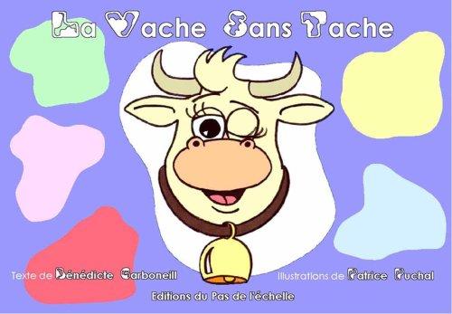 9782952502900: La vache sans tache