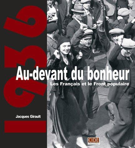 9782952503600: Au-devant du bonheur : Les Français et le Front populaire