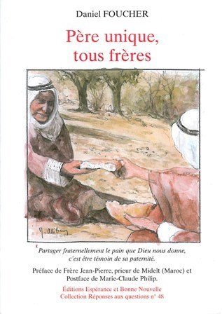 9782952549509: Pere unique, tous freres (French Edition)