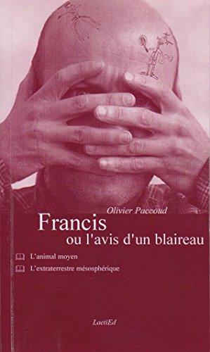 9782952558617: Francis ou l'avis d'un blaireau