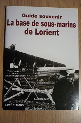 9782952565127: LA BASE DE SOUS MARINS DE LORIENT