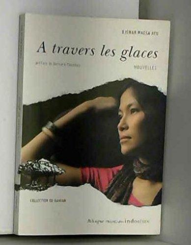 A Travers les Glaces, Nouvelles, Bilingue Français-Indonesien: Djenar Maesa Ayu