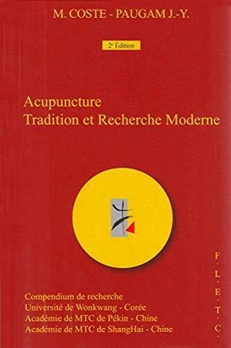 9782952586306: Acupuncture Tradition et Recherche Moderne - Compendium de Recherche - Deuxième Édition