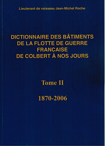 9782952591713: Dictionnaire des bâtiments de la flotte de guerre française de Colbert à nos jours - Tome 2