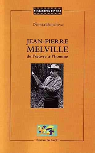 9782952596060: Jean-Pierre Melville : de l'oeuvre à l'homme