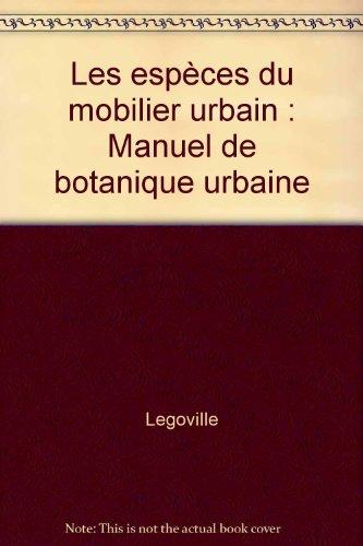 9782952605465: Les espèces du mobilier urbain : Manuel de botanique urbaine