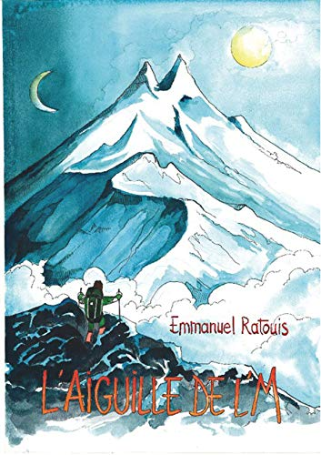 L'Aiguille de l'M: Emmanuel Ratouis