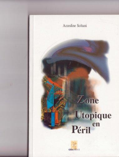 Zone utopique en péril: Azzedine Soltani