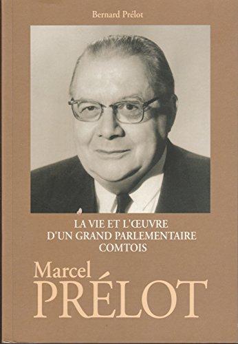 9782952618304: Marcel Prélot 1898-1972 : La vie et l'oeuvre d'un grand parlementaire comtois