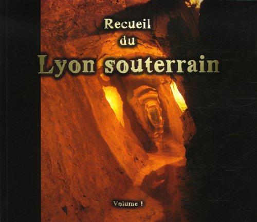 9782952619905: Recueil du Lyon souterrain : Tome 1, Mémoire d'une ville