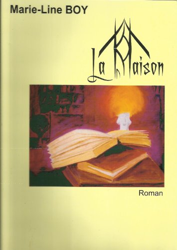 9782952622202: La maison : Roman fantaisiste