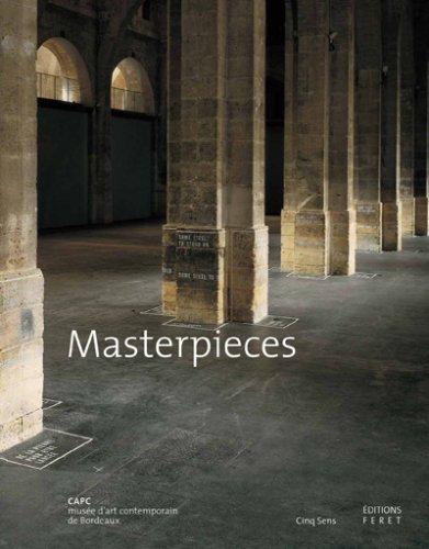9782952623940: Masterpieces : CAPC musée d'art contemporain de Bordeaux