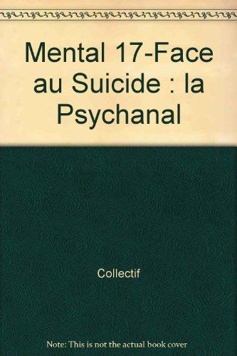 9782952633406: Mental 17-Face au Suicide : la Psychanal