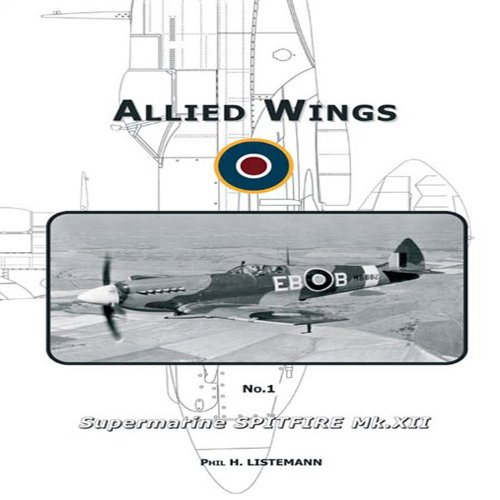 Supermarine Spitfire Mk XII Allied Wings No: listermann, Phil H.