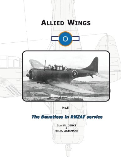 THE DAUNTLESS IN RNZAF SERVICE (Allied Wings): Cliff F.J JENKS