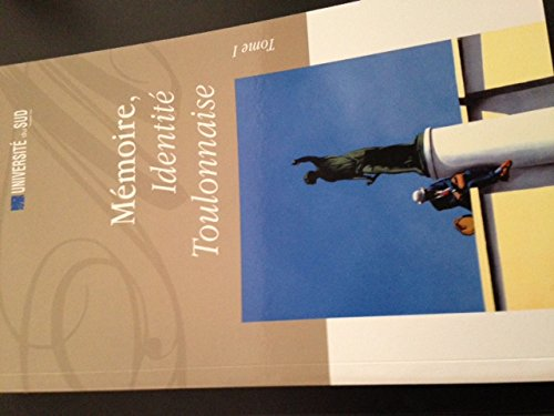Mémoire, Identité Toulousaine. Textes réunis par Bruno: COLLECTIF, Bruno RAVAZ,