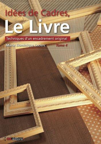 9782952683630: Idées de Cadres, Tome 4 (Le Livre, Tome 4)