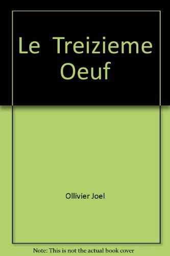 TREIZIEME OEUF: OLLIVIER, JOEL
