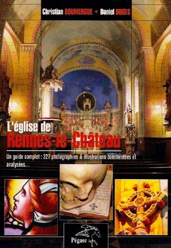 9782952684446: L'Église de Rennes-le-Château Un guide complet : 227 photographies et illustrations