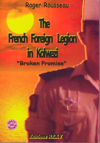 "9782952692717: The French Foreign Legion in Kolwezi ""Broken Promise"""