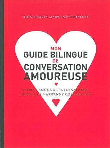 MON GUIDE BILINGUE DE CONVERSATION AMOUR: MARWANNY JOHN HARVEY