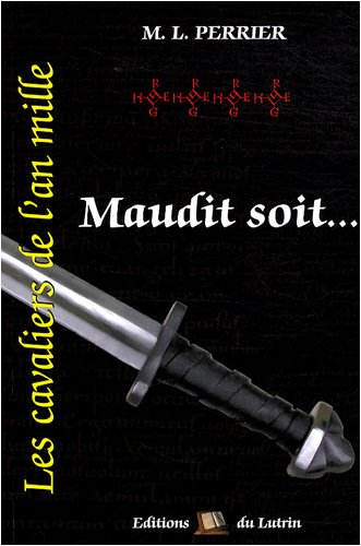 9782952699433: Les cavaliers de l'an mille, Tome 4 : Maudit soit... (French Edition)