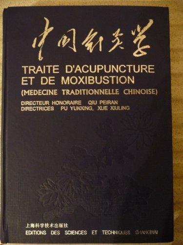 9782952714709: TRAITE D'ACUPUNCTURE ET DE MOXIBUTION