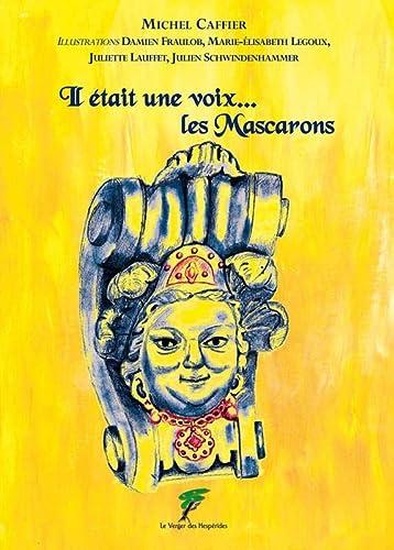 9782952718462: Il était une voix... les Mascarons (French Edition)
