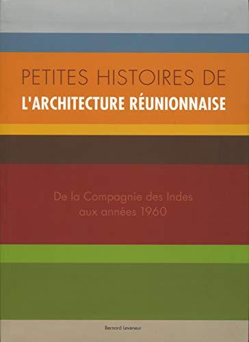9782952720410: Petites Histoires de l'Architecture Reunionnaise - Livre