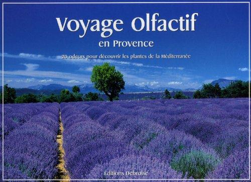 9782952730235: Voyage olfactif en Provence : 20 Odeurs pour découvrir les plantes de la Méditerranée