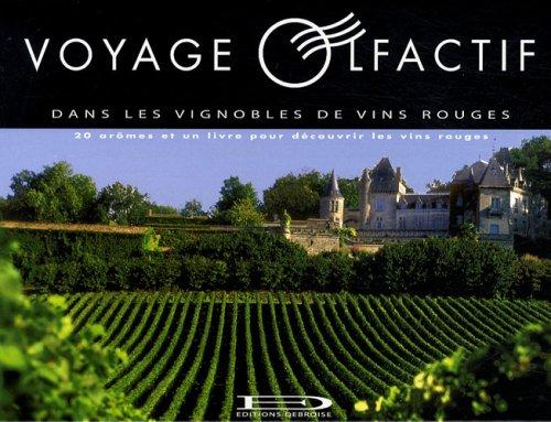 9782952730273: Voyage olfactif dans les vignobles de vins rouges