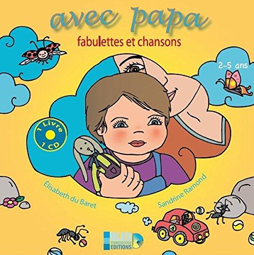 9782952753586: Avec Papa - Livre CD Illustre de Fabulettes et Chansons pour les 2 a 5 Ans