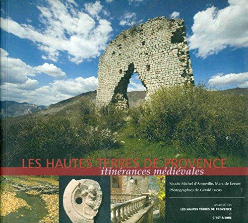9782952756433: Les hautes terres de Provence; itinerances medievales