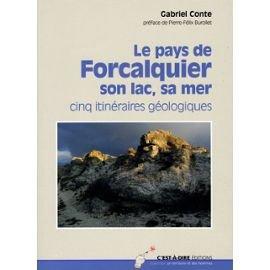 9782952756440: Pays de Forcalquier Son Lac Sa Mer 5 Itinéraires Geologiques