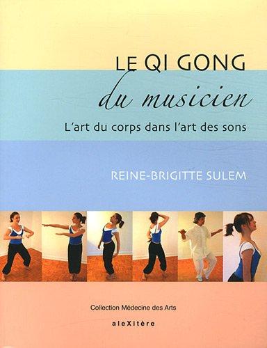 QI GONG DU MUSICIEN -LE-: SULEM REINE BRIGITTE