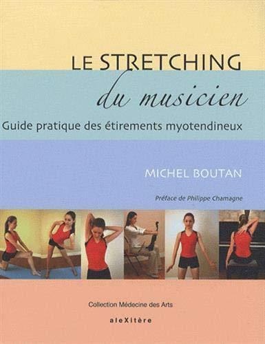 9782952761635: Le stretching du musicien : Guide pratique des étirements myotendineux à l'usage des musiciens