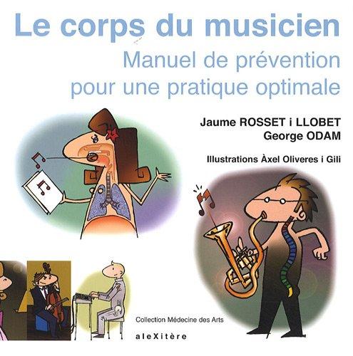 9782952761659: Le corps du musicien : Manuel de prévention pour une pratique optimale