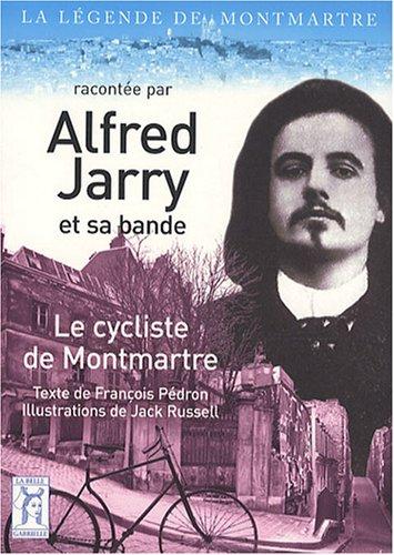 9782952770514: Alfred Jarry, Le cycliste de Montmartre