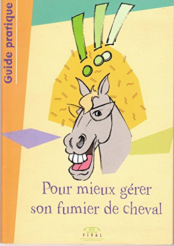9782952775403: Pour mieux gérer son fumier de cheval : guide pratique