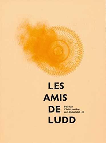 9782952778022: Les amis de Ludd : Bulletin d'information anti-industriel, Numéros 5 et 6